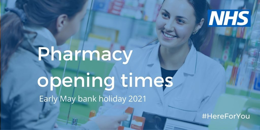 Pharmacy opening times this early May bank holiday 2021